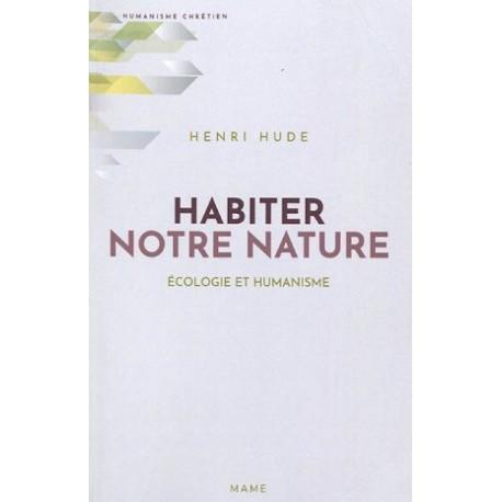 Habiter notre nature : écologie et humanisme