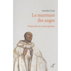 Le murmure des anges, psalmodie et contemplation