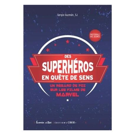 Des superhéros en quête de sens, un regard de foi sur les films de Marvel - Pastorale des jeunes