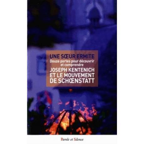 Joseph Kentenich et le mouvement de Schoenstatt - Douze portes pour découvrir et comprendre