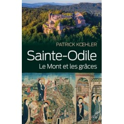 Sainte-Odile, le Mont et les grâces