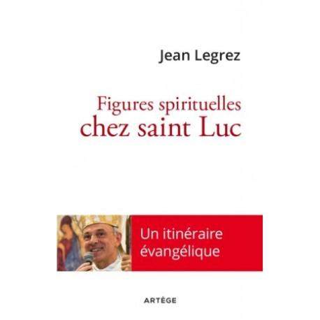 Figures spirituelles chez saint Luc, un itinéraire évangélique