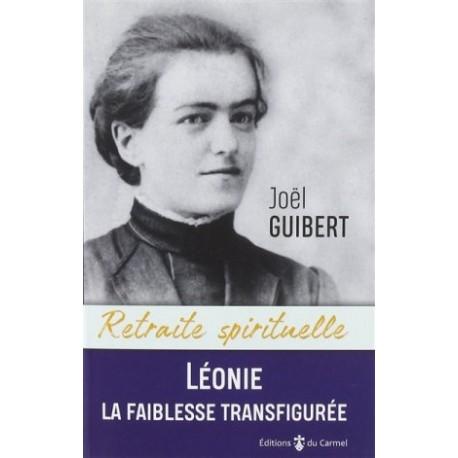 Léonie Martin, la faiblesse transfigurée