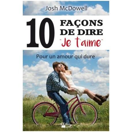 10 façons de dire je t'aime, pour un amour qui dure