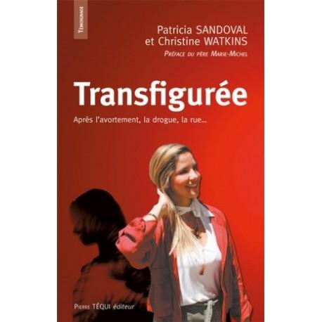 Transfigurée - Après l'avortement, la drogue, la rue…