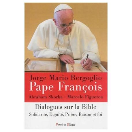 Dialogues sur la Bible - Solidarité, dignité, prière, raison et foi