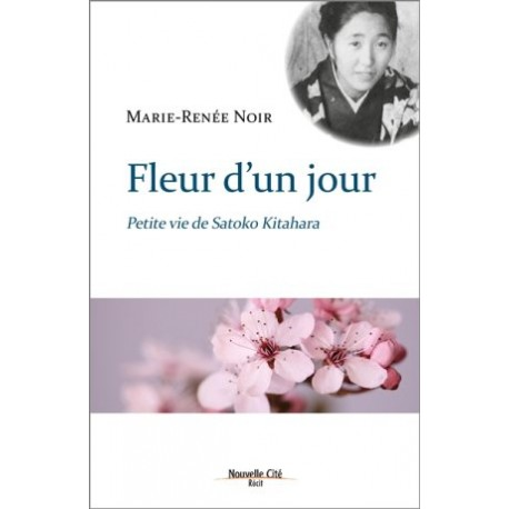Fleur d'un jour, petite vie de Satoko Kitahara