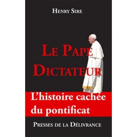 Le pape dictateur, l'histoire cachée du pontificat