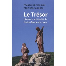 Le Trésor, histoire et spiritualité de Notre-Dame du Laus