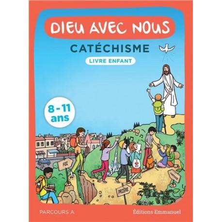 Dieu avec nous, catéchisme 8-11 ans - Parcours A, livre enfant