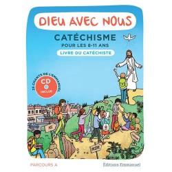Dieu avec nous, catéchisme 8-11 ans - Parcours A, livre catéchiste