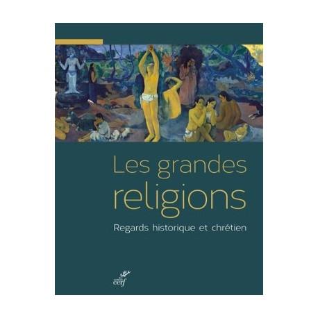 Les grandes religions, regards historique et chrétien