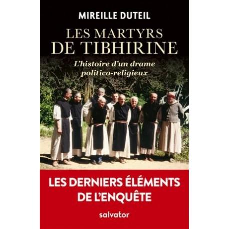 Les martyrs de Tibhirine, l'histoire d'un drame politico-religieux