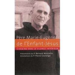 Père Marie-Eugène de l'Enfant-Jésus - Chemins vers le silence intérieur