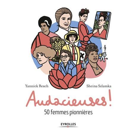 Audacieuses ! 50 femmes pionnières