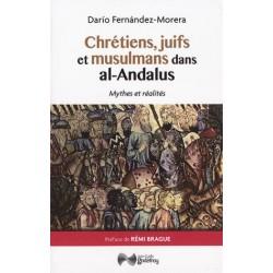 Chrétiens, juifs et musulmans dans al-Andalus : mythes et réalités de l'Espagne islamique