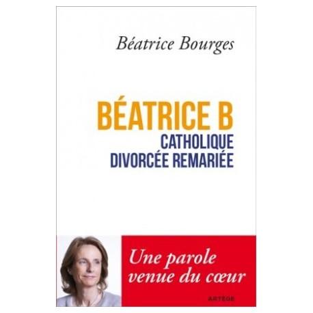 Béatrice B catholique divorcée remariée