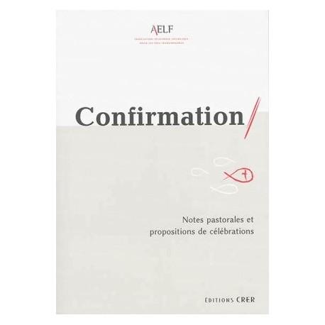 Confirmation - Notes pastorales et propositions de célébrations