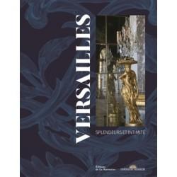 Versailles, splendeurs et intimité