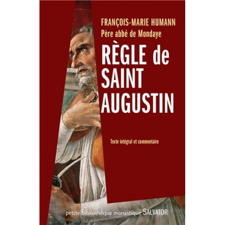 Règle de saint Augustin, texte intégral et commentaire