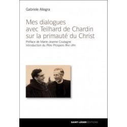 Mes dialogues avec Teilhard de Chardin sur la primauté du Christ