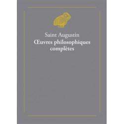 Saint Augustin, oeuvres philosophiques complètes