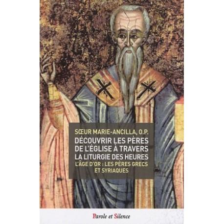 Découvrir les Pères de l'Eglise à travers la Liturgie des Heures - Tome 3
