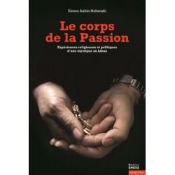 Le corps de la Passion, expériences religieuses et politiques d'une mystique au Liban