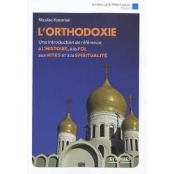 L'Orthodoxie : une introduction de référence à l'histoire, à la foi, aux rites et à la spiritualité