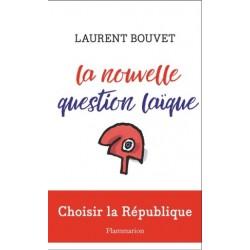 La nouvelle question laïque, choisir la République