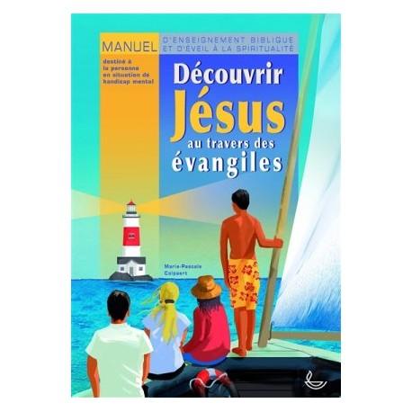 Découvrir Jésus au travers des Evangiles