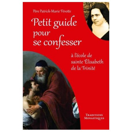 Petit guide pour se confesser, à l'école de sainte Elisabeth de la Trinité (lot 10 ex)