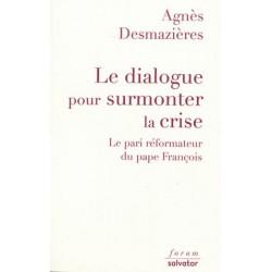 Le dialogue pour surmonter la crise, le pari réformateur du pape François