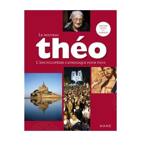 Le nouveau Théo, l'encyclopédie catholique pour tous (édition revue et corrigée)