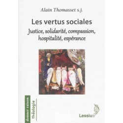 Les vertus sociales : justice, solidarité, compassion, hospitalité, espérance
