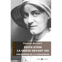 Edith Stein, la grâce devant soi - Philosophie de la conversion