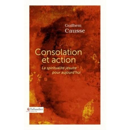 Consolation et action, la spiritualité jésuite pour aujourd'hui