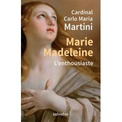 Marie Madeleine, l'enthousiaste
