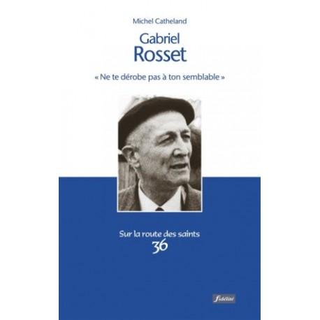 Gabriel Rosset - Ne te dérobe pas à ton semblable