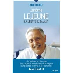 Jérôme Lejeune, la liberté du savant