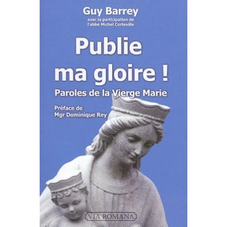 Publie ma gloire ! Paroles de la Vierge Marie