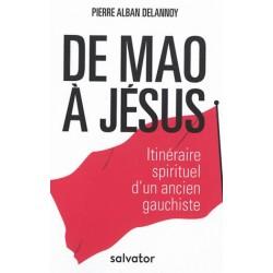 De Mao à Jésus, itinéraire spirituel d'un ancien gauchiste
