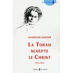 La Torah sculpte le Christ, réflexions