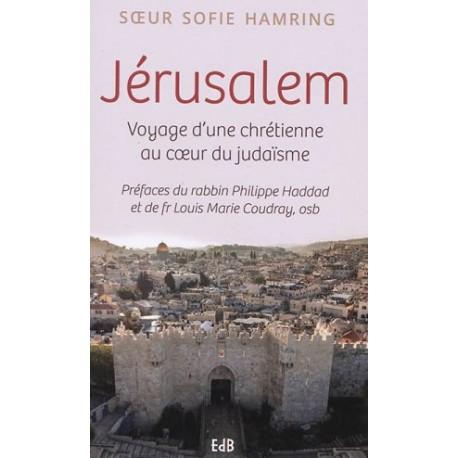 Jérusalem, voyage d'une chrétienne au cœur du judaïsme