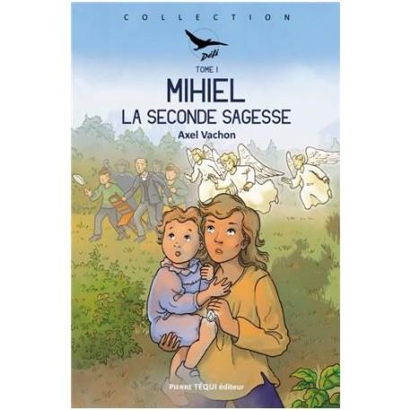 Mihiel - Tome 1 La seconde sagesse