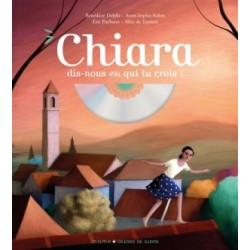 Chiara, dis-nous en qui tu crois !