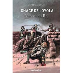 Ignace de Loyola, l'appel du Roi