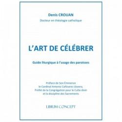 L'art de célébrer - Guide liturgique à l'usage des paroisses (pack 10 exemplaires)