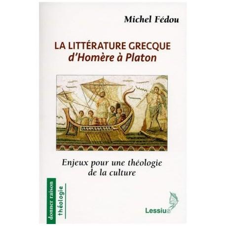 La littérature grecque d'Homère à Platon, enjeux pour une théologie de la culture