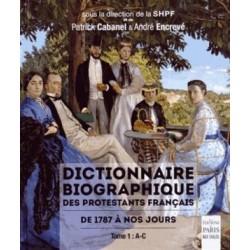 Dictionnaire biographique des protestants français de 1787 à nos jours - Tome 1 : A-C